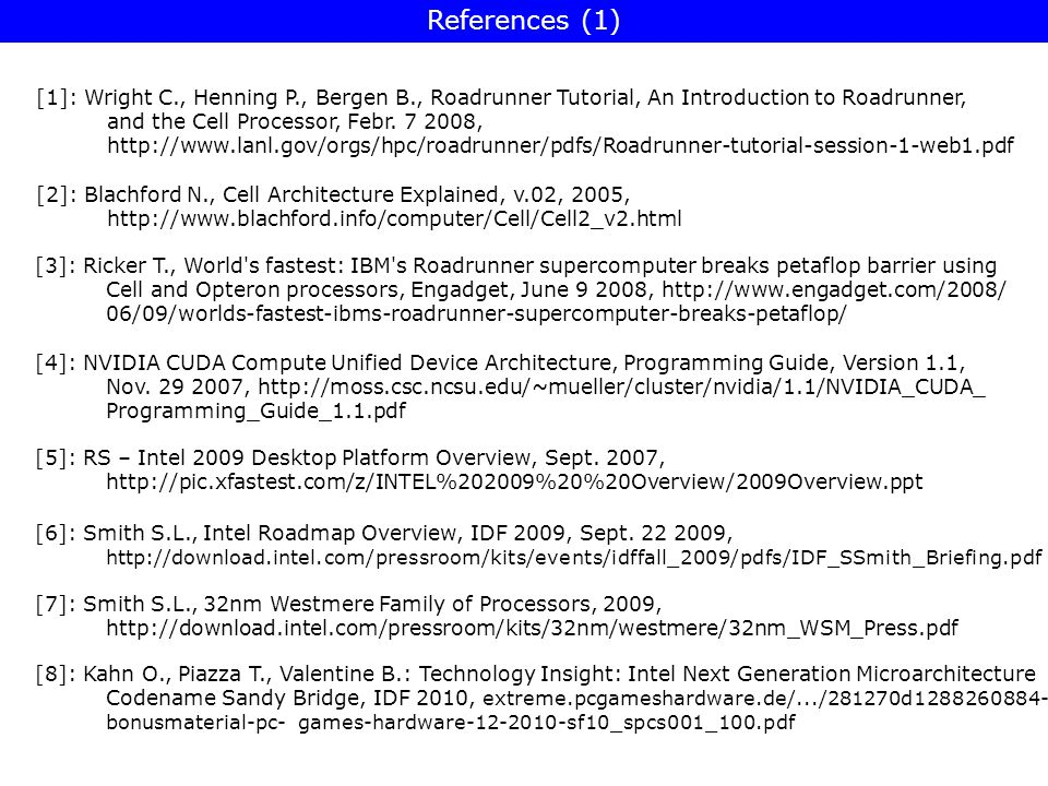 References (1) [1]: Wright C., Henning P., Bergen B., Roadrunner Tutorial, An Introduction to Roadrunner,